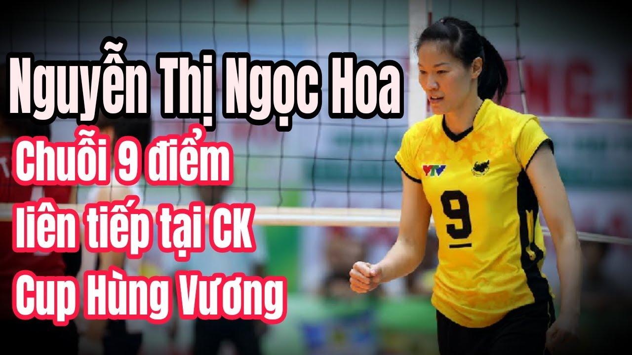 9 Consecutive Points | Chuỗi 9 điểm liên tiếp ghi bởi Nguyễn Thị Ngọc Hoa tại CK Cup Hùng Vương
