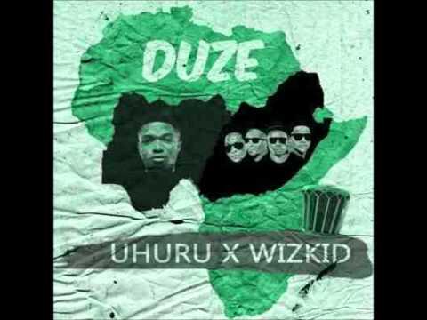 Uhuru x Wizkid - Duze (NEW 2015)