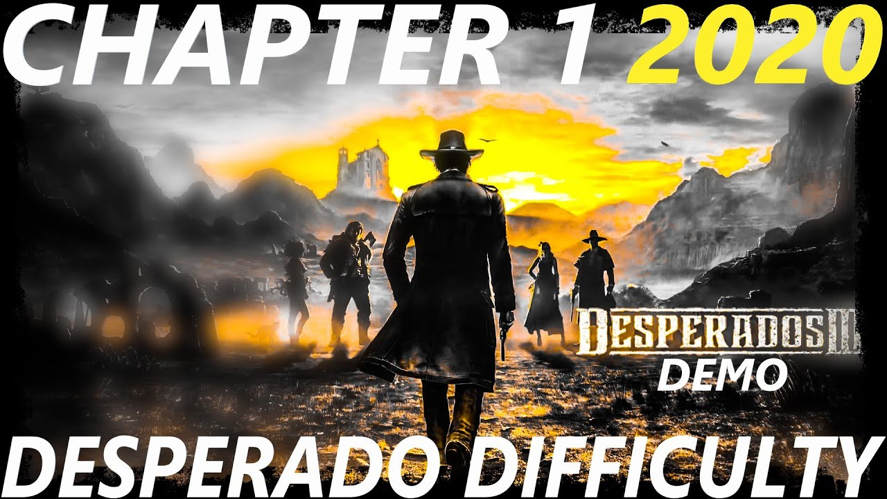 Desperados 3 Desperado Hardest Difficulty Gameplay Chapter 1 Youtube