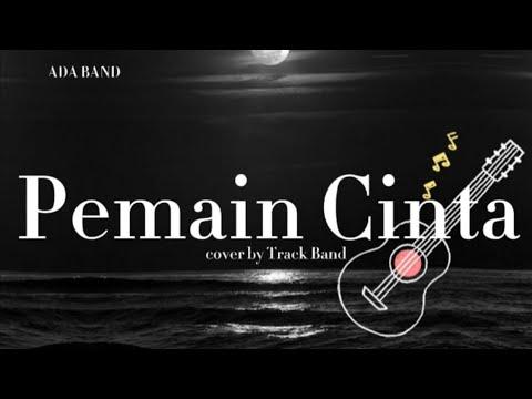 ADA Band - Pemain Cinta (Cover by Track Band)