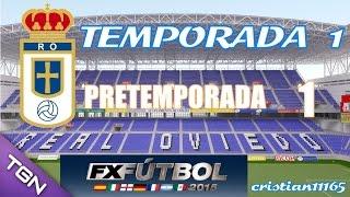 FX FÚTBOL 2015 PC - TEMPORADA 1 - Arrancamos la temporada con el Real Oviedo - Español HD #1