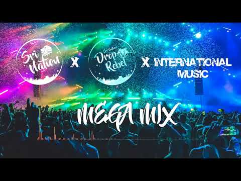 Sri Nation X Drop Rebel X International  Mega Mix By Jizzy