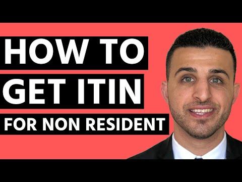 How To Get ITIN For Non-Resident Alien Or US Resident Alien