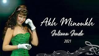 Akh Minoukh - Juliana Jendo 2021 (Remake)