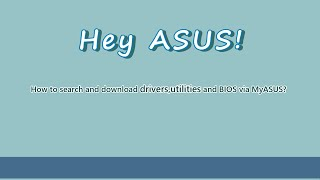 How to search and download drivers, utilities, and BIOS via MyASUS?