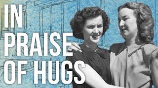 In Praise of Hugs
