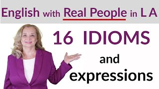 Learn 16 Useful English Idioms and Expressions That Native Speakers Use