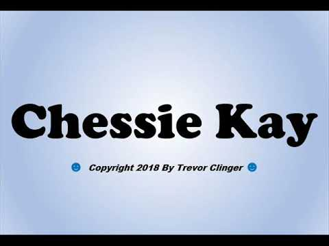 How To Pronounce Chessie Kay - 동영상