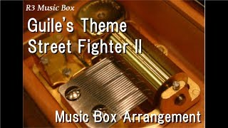 Guile's Theme/Street Fighter II [Music Box]