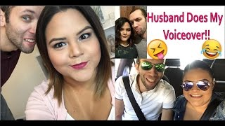 Husband Does my Voiceover!! || Makeup Tutorial