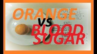 #47 Orange vs Blood sugar