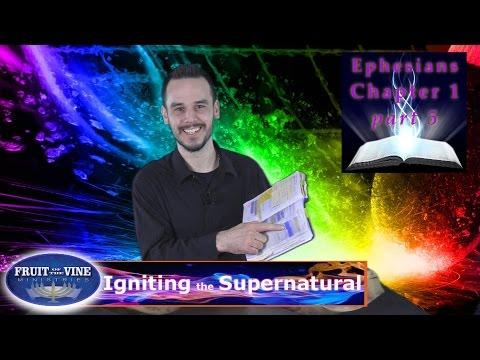 Ephesians 12: Shifting into a Supernatural Perspective - Igniting the Supernatural