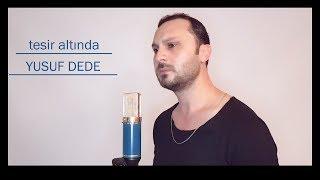 Tesir Altında - Mustafa Sandal (Yusuf Dede cover)