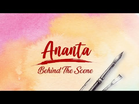 Behind the Scenes - ANANTA (Part 3)