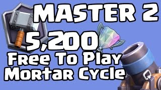 master 2 5200 free to play mortar cycle deck   clash royale