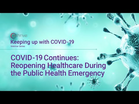 COVID-19 Continues: Reopening Healthcare During the Public Health Emergency
