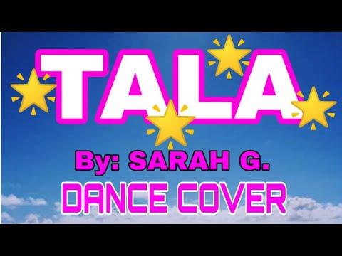 TALA - By: Sarah G. Dance Cover /Lhorsef Lifes Version🌟