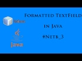 Formatted Textfield In Java #Netb_3