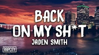 Jaden Smith - Back On My Sh*t Subscribe here: http://bit.ly/rapcity...