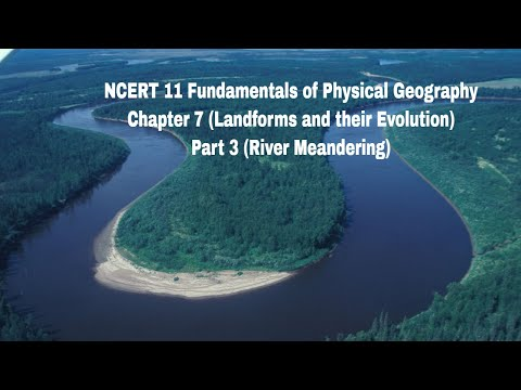 Meandering Rivers ! ncert 11 geography chapter 7
