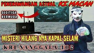 Download lagu PENERAWANGAN ASTRAL KI MACAN HILANGNYA KAPAL SELAM KRI NANGGALA 402