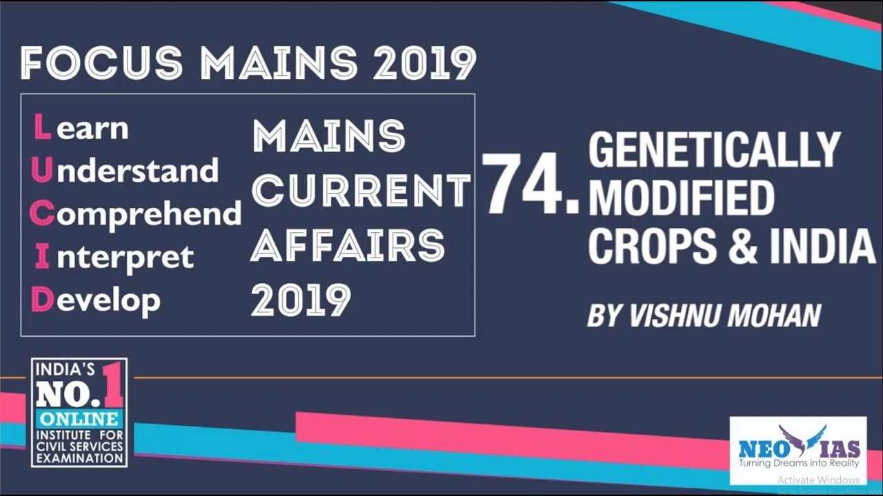 74  GENETICALLY MODIFIED CROPS & INDIA | LUCID MAINS CURRENT AFFAIRS 2019 |  NEO IAS