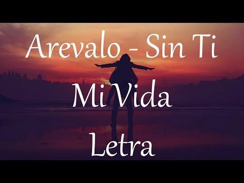 Arevalo - Sin Ti Mi Vida - Letra 🎶