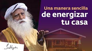 Una manera sencilla de energizar tu casa | Sadhguru