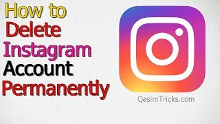 How to Delete Instagram account Permanently 2019 | Delete Instagram Account