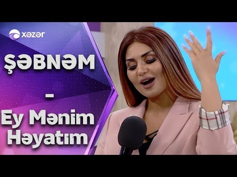 Şebnem Tovuzlu -  Ey Menim Heyatim