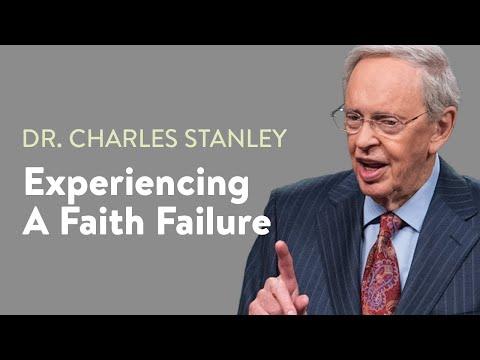 Experiencing A Faith Failure – Dr. Charles Stanley