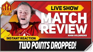 Goldbridge! Manchester United 1-1 Liverpool Match Reaction!
