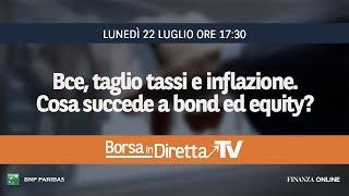 BorsaindirettaTV - Bce, taglio tassi e inflazione. Cosa succede a bond ed equity? thumbnail