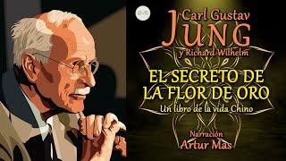 Carl Gustav Jung y Richard Wilhelm - El Secreto de la Flor de Oro (Audiolibro Completo)