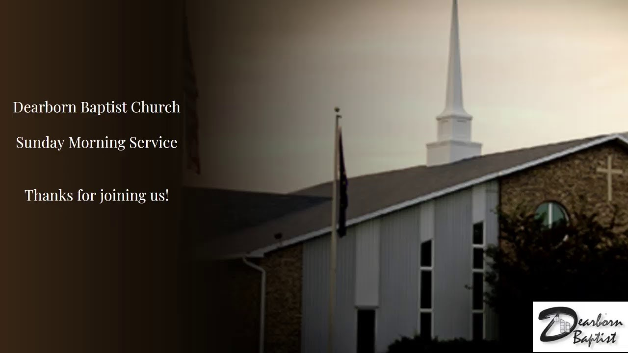 11/29 - Dearborn Baptist Church Live Stream