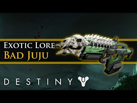 Destiny Lore - Exotic Weapon Lore: The Story of Bad Juju!