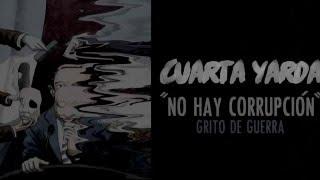 Cuarta Yarda - No Hay Corrupción