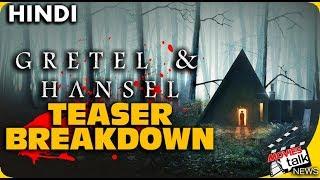 GRETEL & HANSEL : Teaser Breakdown [Explained In Hindi]