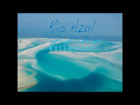 Rio Azul Mozambique You Tube