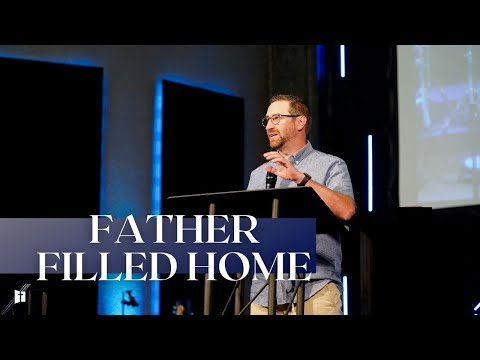 Father Filled Homes | Pastor Matt Holcomb