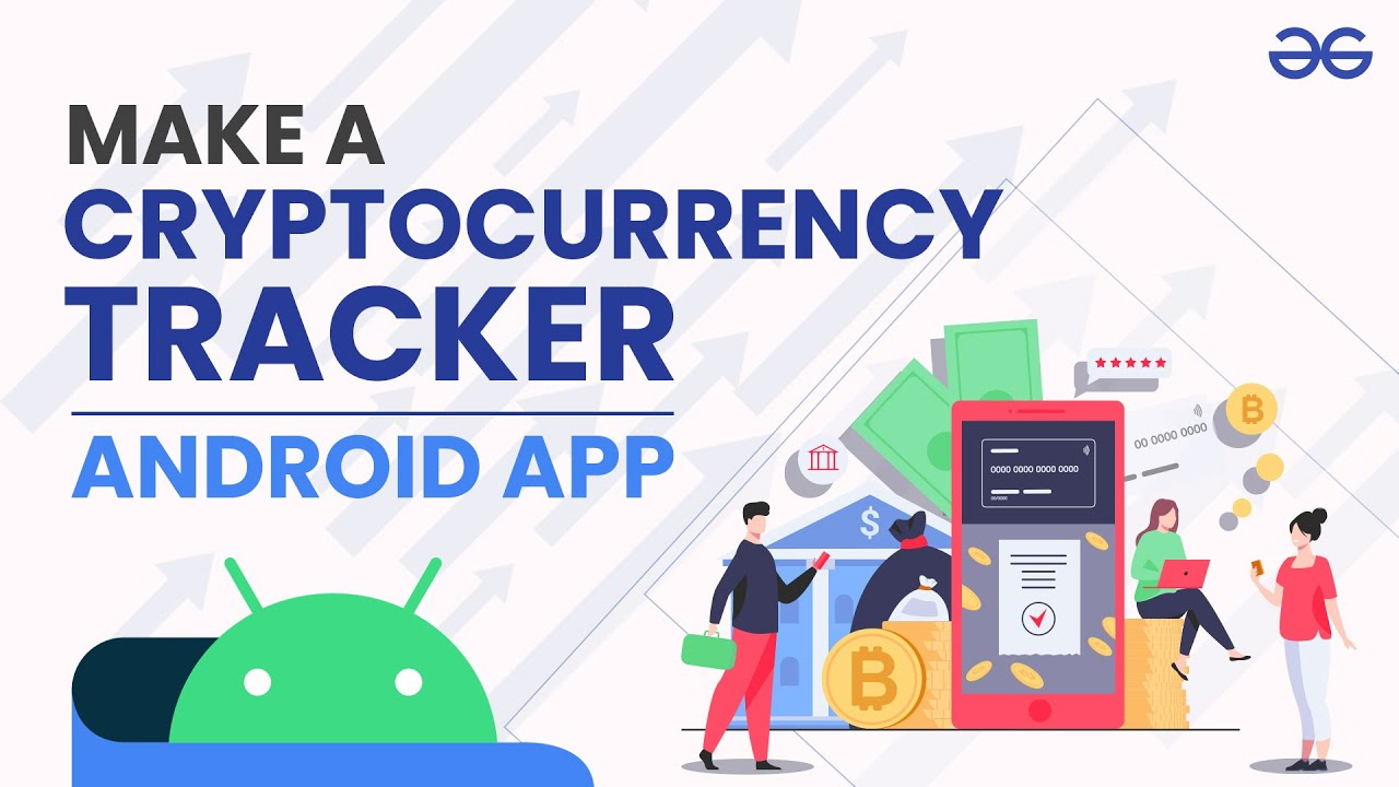 How to Build a Cryptocurrency Tracker Android App?