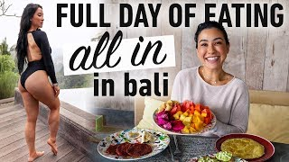 "Full Day of Eating ""All In"" (What I Ate In Bali)"