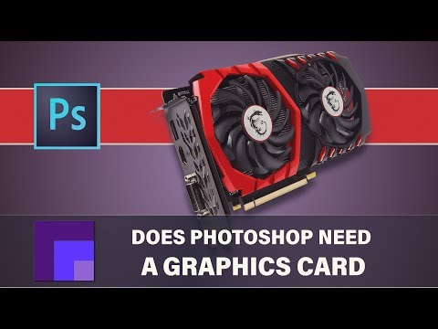 Do I Need A Graphics Card For Photoshop CC 2019??