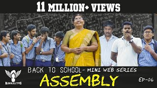 ASSEMBLY - Back to School - Mini Web Series - Season 01 - EP 06 #Nakkalites