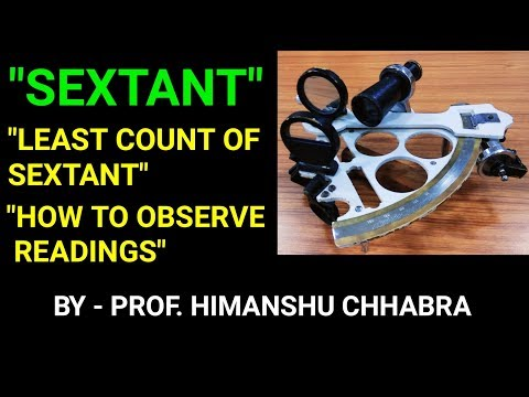 Sextant | Least count of Sextant | How to observe readings | Hindi
