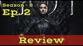 Game of Thrones Season 8 - Ep. 2 REVIEW