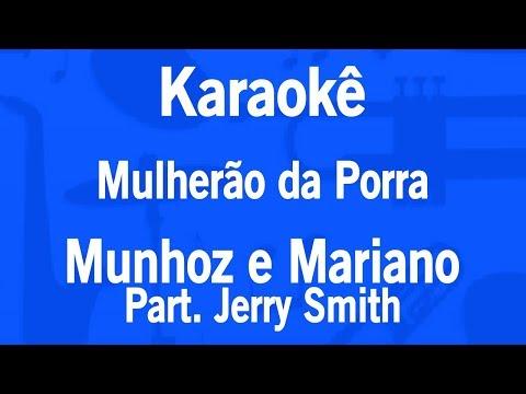 Karaokê Mulherão da Porra - Munhoz e Mariano Part. Jerry Smith