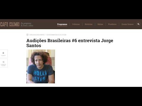 Audições Brasileiras #06 entrevista Jorge L Santos  - Portal Café Colombo