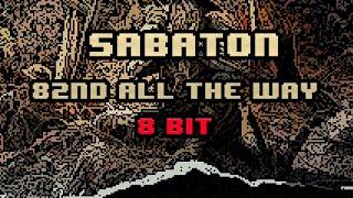Sabaton - 82nd All The Way [8-bit]