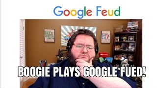 GOOGLE FEUD! - BOOGIE PLAYS GAMES